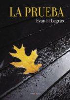 la prueba (ebook) evaniel lagras 9781629340760