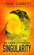 the cinder city embers: singularity (ebook)-lanne garrett-9781786517760