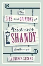 the life and opinions of  tristam shandy laurence sterne 9781847494160