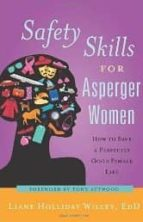 safety skills for asperger women: how to save a perfectly good fe male life liane holliday willey tony attwood 9781849058360