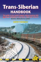 trans siberian handbook: trans siberian, trans mongolian, trans m anchurian and siberian bam routes (includes guides to 25 cities) bryn thomas anna cohen kaminski 9781905864560