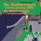 El libro de Mr. smithwiggle and his amazing stories - english/spanish edition autor KATHLEEN RASCHE DOC!