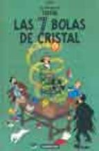 las 7 bolas de cristal (las aventuras de tintin) 9782203751460