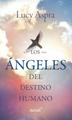 los ángeles del destino humano (ebook)-lucy aspra-9786071124760