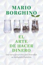 el arte de hacer dinero (el arte de) (ebook)-mario borghino-9786073102360