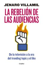 la rebelión de las audiencias (ebook)-jenaro villamil-9786073156660