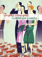 los grillos y otras grillas (ebook)-guadalupe loaeza-9786074007060