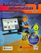 habilidades informaticas 1 word 2010 c\/cd secundaria 9786077076360