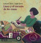 laura y el corazon de las cosas (premio destino infantil: apel·le s mestres 2002-2003)-lorenzo silva-9788408045960