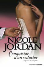 conquistar a un seductor nicole jordan 9788408110460