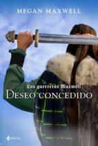 las guerreras maxwell, 1. deseo concedido (ebook)-megan maxwell-9788408125860