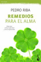 remedios para el alma: claves para cultivar la felicidad y sentirse afortunado pedro riba 9788408135760