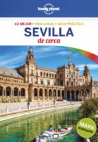 sevilla de cerca 2017 (2ª ed.) (lonely planet) margot molina 9788408164760