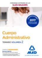 cuerpo administrativo de la de la comunidad autónoma de las illes balears. temario volumen 2-9788414212660