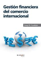 gestion financiera del comercio internacional josep maria casadejus 9788415340560