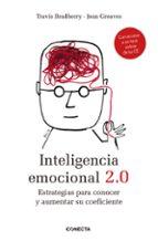 inteligencia emocional 2.0: estrategias para conocer y aumentar su coeficiente-travis bradberry-jean greaves-9788415431060