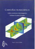campos electromagneticos: analisis vectorial para el electromagnetismo: problemas de examen resueltos-angel j. garcia collado-9788415793960