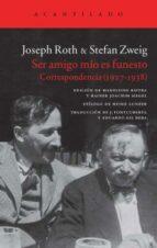 ser amigo mío es funesto joseph roth stefan zweig 9788416011360