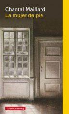 la mujer de pie (ebook)-chanta maillard-9788416495160
