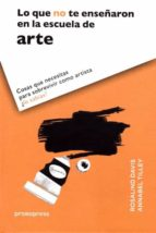 lo que no te enseñaron en la escuela de arte rosalind davis annabel tilley 9788416504060