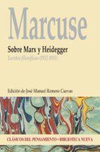 sobre marx y heidegger: escritos filosoficos (1932 1933) herbert marcuse jose manuel romero cuevas 9788416647460