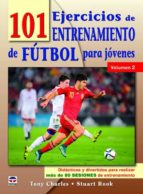 101 ejercicios de entrenamiento de futbol para jovenes (vol. 2)-tony charles-9788416676460