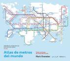 atlas de metros del mundo mark ovenden 9788416830060