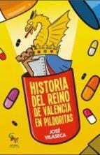 historia del reino de valencia en pildoras-jose vilaseca-9788416900060