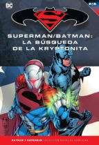 batman y superman   coleccion novelas graficas nº 29: superman / batman: la busqueda de la kryptonita michael green mike johnson 9788417063160
