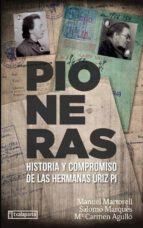 pioneras: historia y compromiso de las hermanas uriz pi manuel martorell salomo marques mª carmen agullo diaz 9788417065560