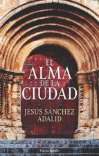 el alma de la ciudad (ebook) jesus sanchez adalid 9788417216160