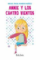 annie y los cuatro vientos-miguel angel romero muñoz-9788417334260