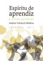 espiritu de aprendiz y otros escritos isidoro valcarcel medina 9788417386160
