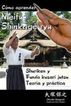 como aprender meifu shinkage ryu shuriken y fundo kusari jutsu: teoria y practica otsuka yasuyuki 9788420304960