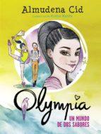 olympia 3 :un mundo de dos sabores almudena cid 9788420419060