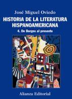 historia de la literatura hispanoamericana 4: de borges al presen te jose miguel oviedo 9788420609560