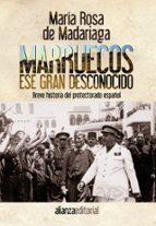 marruecos ese gran desconocido: breve historia del protectorado e spañol-maria rosa de madariaga-9788420610160