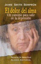 el dolor del alma: un camino para salir de la depresion-jaime smith semprun-9788420643960