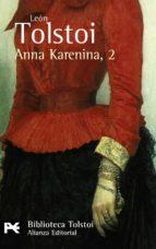 anna karenina, 2 (2ª ed) (biblioteca tolstoi) leon tolstoi 9788420650760