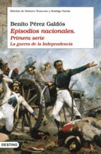episodios nacionales (primera serie): la guerra de la independencia-benito perez galdos-9788423337460