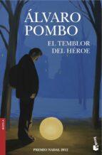 el temblor del heroe-alvaro pombo-9788423345960