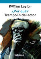 ¿por que?: trampolin del actor (9ª ed.) william layton 9788424505660