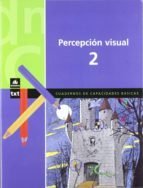 percepcion visual 2. cuadernos de capacidades basicas x. blanch l. espot 9788424600860