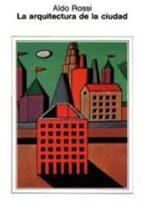 la arquitectura de la ciudad (10ª ed.)-aldo rossi-9788425216060
