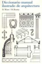 diccionario manual ilustrado de arquitectura betty beatty dora ware 9788425223860