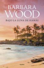 bajo la luna de hawái barbara wood 9788425353260