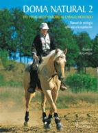doma natural 2: del potro recien nacido al caballo montado-elisabeth de corbgny-9788425519260