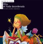 rita, el hada desordenada (buenos cuentos nº 3) rocio anton lola nuñez 9788426359360