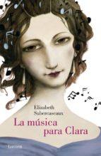 la música para clara-elizabeth subercaseaux-9788426401960