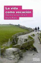 la vida como vocación (ebook)-bruno forte-9788427716360